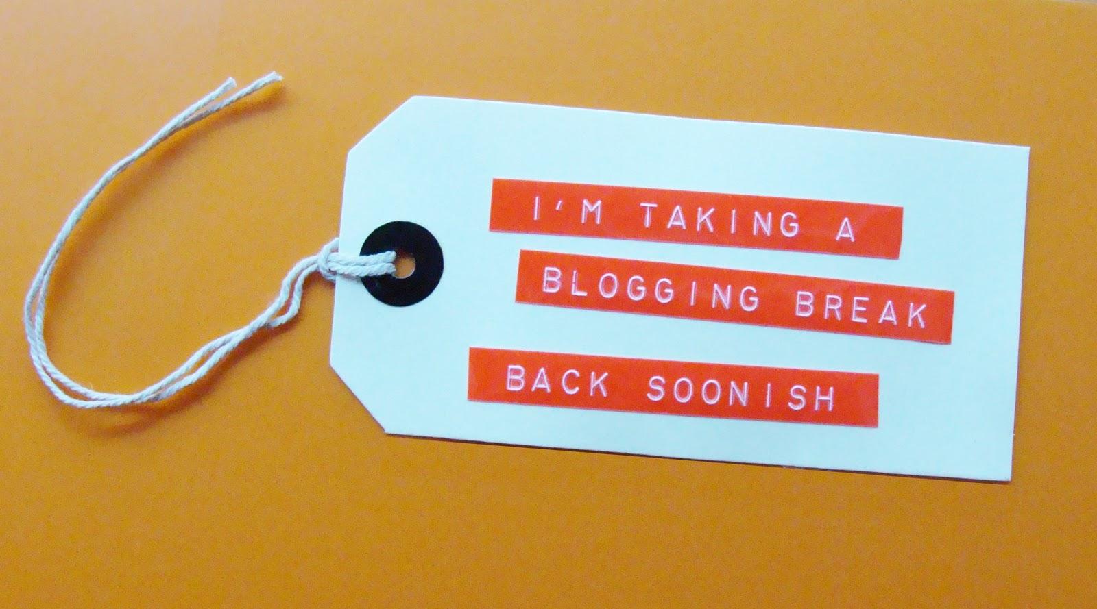 Bloggin' Break