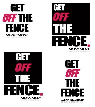 The Global GET OFF THE FENCE Movement