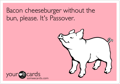 Happy Passover and a Blogging Break