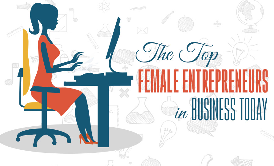 The Top Female Entrepreneurs in Business Today